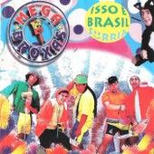 Isso é Brasil, Sorria by Mega Broxas
