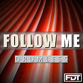 Follow Me Drumless by Andre Forbes