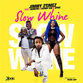 Slow Whine by Jimmy 2Timez
