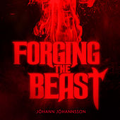 Forging the Beast (Single from the Mandy Original Motion Picture Soundtrack) van Johann Johannsson