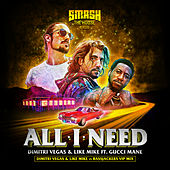 All I Need (DVLM X Bassjackers VIP MIX) by Dimitri Vegas & Like Mike