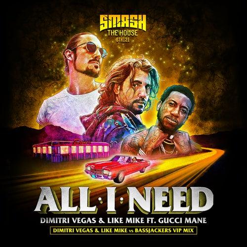 All I Need (DVLM X Bassjackers VIP MIX) by Dimitri Vegas & Like Mike