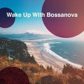 Wake Up With Bossanova de Various Artists
