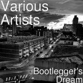 Bootlegger's Dream by Various Artists