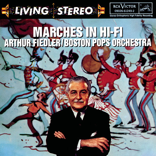 Marches In Hi-Fi by Boston Pops