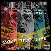 Bout That Life by Dub Deezy
