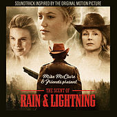 Mike McClure and Friends Present: The Scent of Rain & Lightning (Soundtrack Inspired by the Original Motion Picture) de Various Artists