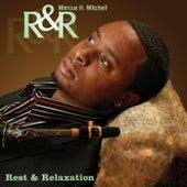 R&R: Rest & Relaxation von Marcus H. Mitchell