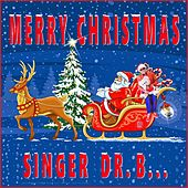 Merry Christmas by Singer Dr. B...