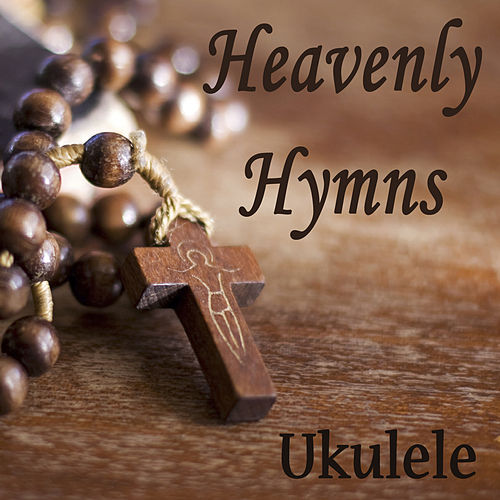 Heavenly Hymns - Ukulele by The O'Neill Brothers Group