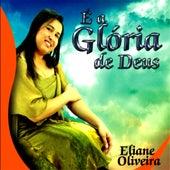 É a Gloria de Deus de Eliane Oliveira