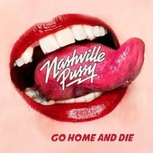 Go Home and Die by Nashville Pussy