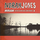 Miriam (Peter Bjorn And John Remix) von Norah Jones