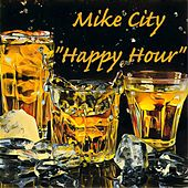 Happy Hour by Mike City