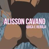 Quica e Rebola de Alisson Cavano