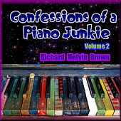 Confessions of a Piano Junkie, Volume 2 by Richard Melvin Brown
