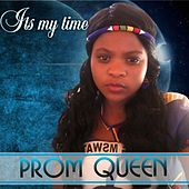 Its My Time by Prom Queen