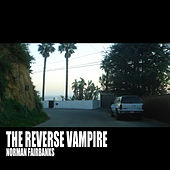 The Reverse Vampire by Norman Fairbanks