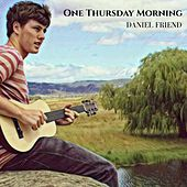 One Thursday Morning von Daniel Friend
