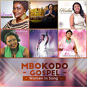 Mbokodo Gospel - Women in Song by Various Artists