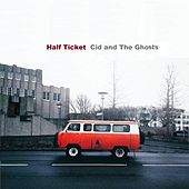 Half Ticket von Cid and The Ghosts