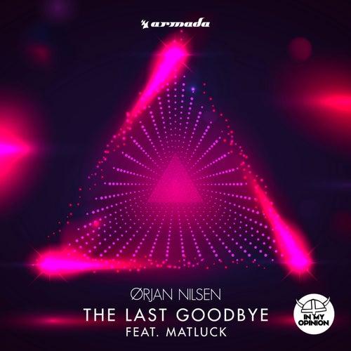The Last Goodbye (feat. Matluck) by Orjan Nilsen