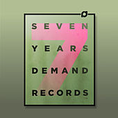 7 Years Demand Records by Various Artists