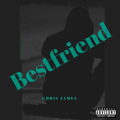 Bestfriend by Chris James