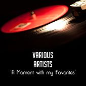 A Moment with my Favorites de Various Artists