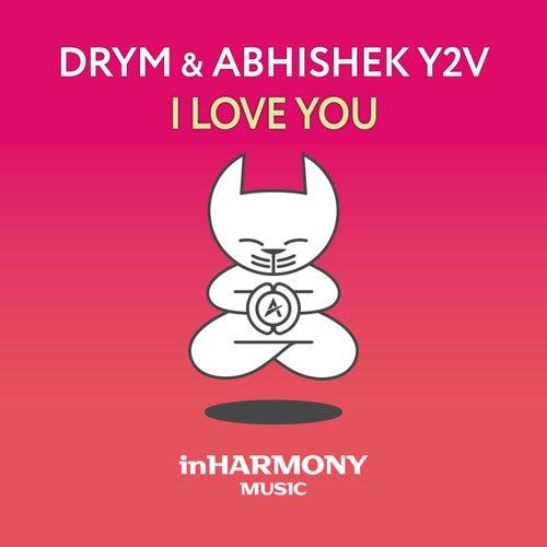 I Love You van Drym