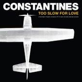 Too Slow For Love (Alternate Versions) de Constantines