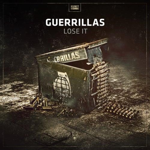 Lose it by Guerrillas