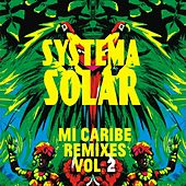 Mi Caribe Remixes, Vol. 2 by Systema Solar
