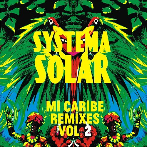 Mi Caribe Remixes, Vol. 2 by Systema Solar