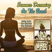 Summer Dreaming On The Beach by Various Artists