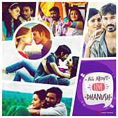 All About Love: Dhanush by Various Artists
