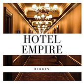 Hotel Empire by The Hidden