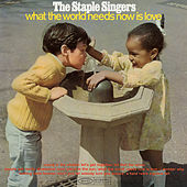 What the World Needs Now Is Love de The Staple Singers