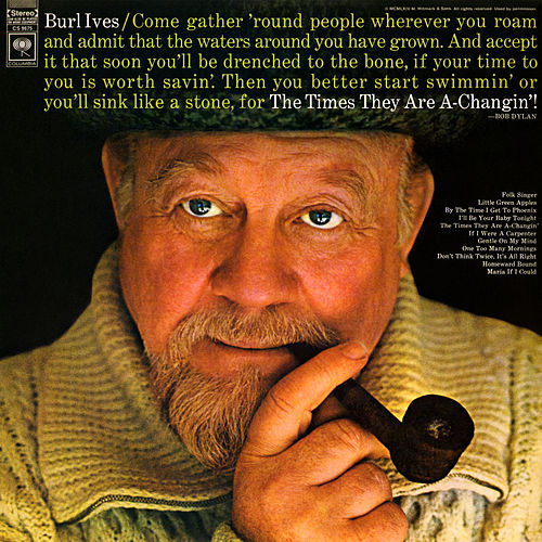The Times They Are A-Changin' by Burl Ives
