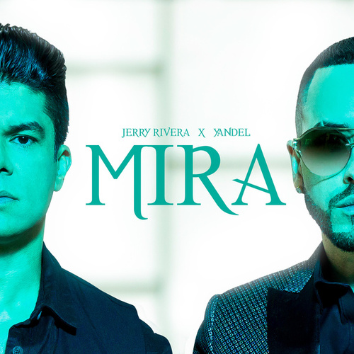 Mira by Jerry Rivera