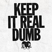 Keep It Real Dumb by Death From Above 1979