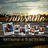 Bringing Back the Sunshine by Blaine Bowman and His Good Time Band