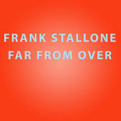 Far From Over de Frank Stallone