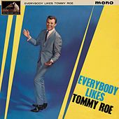 Everybody Likes Tommy Roe by Tommy Roe