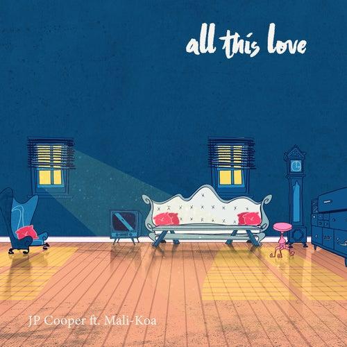 All This Love de JP Cooper