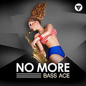 No More by Bass Ace