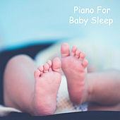 Piano For Baby Sleep (Proven Results) von Lullabies for Deep Meditation