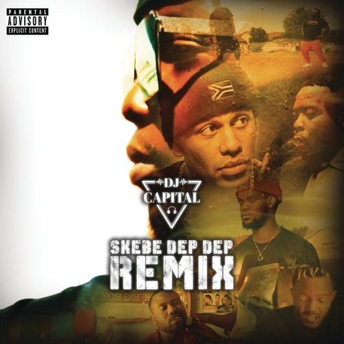 Skebe Dep Dep (Remix) by DJ Capital