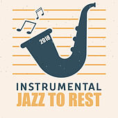 2018 Instrumental Jazz to Rest de Relaxing Instrumental Music