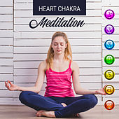 Heart Chakra Meditation von Lullabies for Deep Meditation
